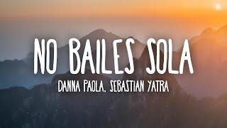 Danna Paola, Sebastián Yatra - No Bailes Sola (Letra/Lyrics)