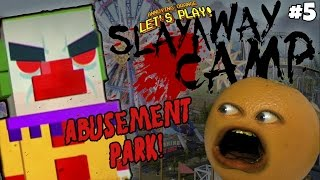 Annoying Orange Plays - Slayaway Camp #5 THE ABUSEMENT PARK!
