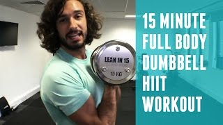 15 Minute Full Body Dumbbell HIIT Workout | The Body Coach