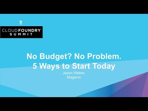 No Budget? No Problem. 5 Ways to Start Today - Jason Weber, Magenic
