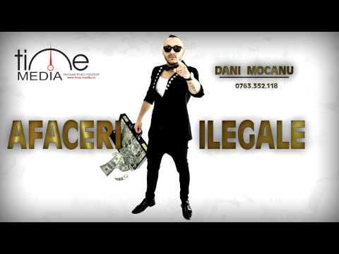 Dani Mocanu - Afaceri Ilegale HIT 2014