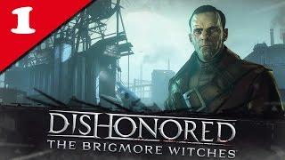 Dishonored : Les sorcières de Brigmore - 01/ Un sursis pour Lizzy - NLG & Very Hard | Walkthrough FR