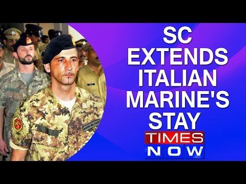 Supreme Court extends Italian Marine's stay