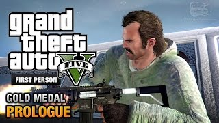 GTA 5 - Prologue [First Person Gold Medal Guide - PS4]