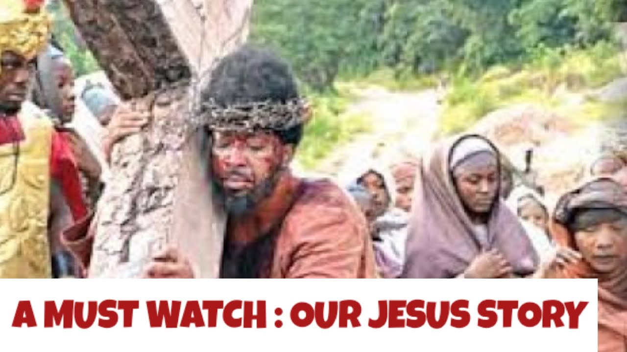 Download Our Jesus Story Nollywood Trailer