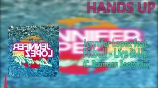 Jennifer Lopez feat. Pitbull - Live It Up (C. Baumann Booty Mix) [HANDS UP]