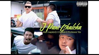 Alish Nepking x Sarkar x Professor Trix - J PANI CHALCHA (Official Music Video) | NEPALI HIPHOP 2020
