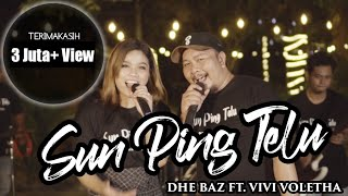Sun Ping Telu | Dhe Baz ft Vivi Voletha | Official Music Video | Ndang reneo dek tak Sun Ping Telu