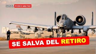 El A-10 se salva de ser retirado