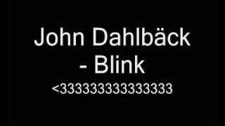 John Dahlbäck  Blink