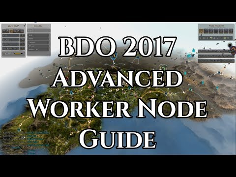 BDO 2017 Advanced Worker Node Guide [Black Desert Online]