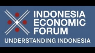 INDONESIA ECONOMIC FORUM 2016 DRIVING INNOVATION: RESHAPING INDONESIA'S ECONOMY
