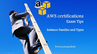 AWS Certifications Exam Tips - EC2 Instance Families and Types