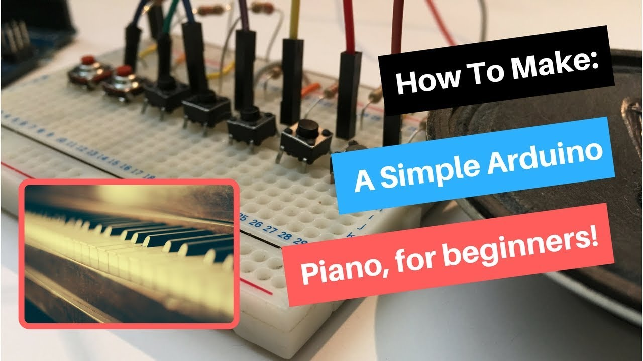 How To Make A Simple Arduino Piano For Beginners | Arduino Tutorial ...