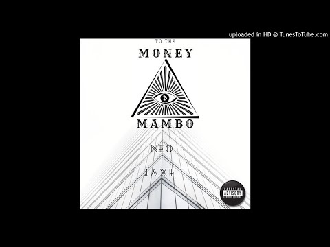 Mambo-To The Money Feat Neo,Jaxe (official Audio)