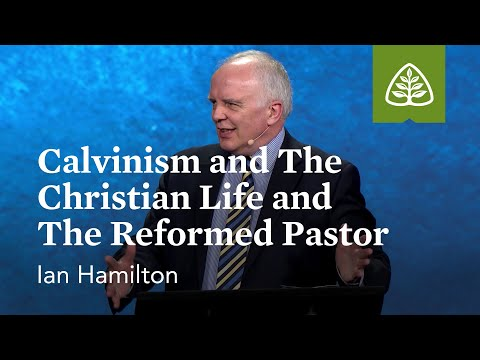 Ian Hamilton: Calvinism and the Christian Life and The Reformed Pastor