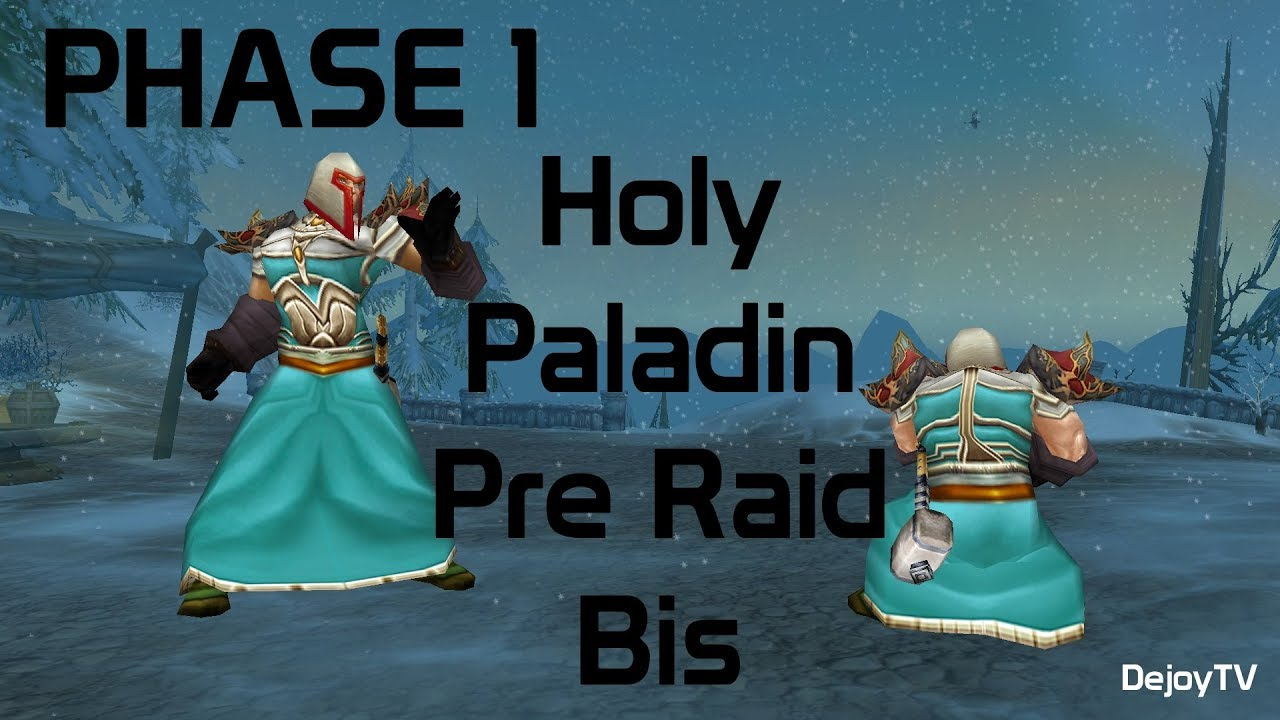 Phase 1 Holy Paladin Pre Raid Bis Guide Youtube