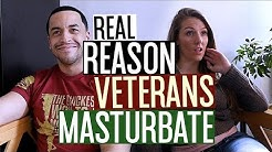 Real Reason Why Veterans Masturbate!