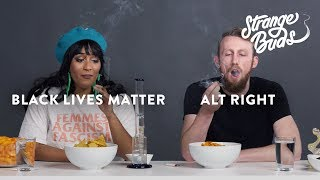 Alt-Right Supporter & Black Lives Matter Supporter Smoke Weed Together | Strange Buds | Cut