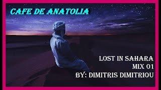 Cafe De Anatolia - Lost In Sahara Mix 01 By Dimitris Dimitriou
