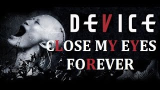 "★ Device ★ ""Close My Eyes Forever"" feat. Lzzy Hale Lyrics on screen HD"