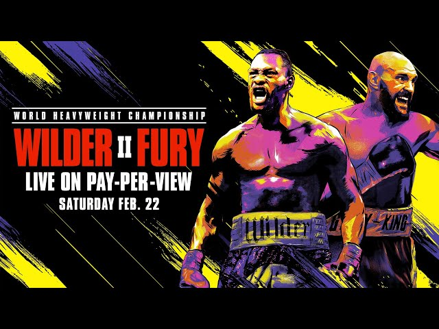 Wilder vs Fury II Fight Preview: PBC on PPV - February 22, 2020