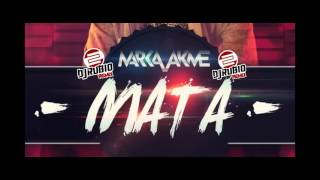 Marka Akme - Mata (INTRO LatinGinza - DJ RUBIO REMIX UMDJ) thumbnail