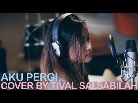AKU PERGI - ALIKA || COVER BY TIVAL SALSABILAH