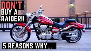 Do NOT Buy a Yamaha Raider! 5 Reasons Why, Dislikes, Complaints, Honest Review 1900cc