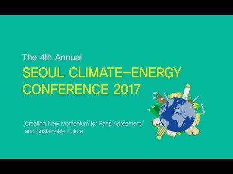 The 4th Annual Seoul Climate-Energy Conference 2017