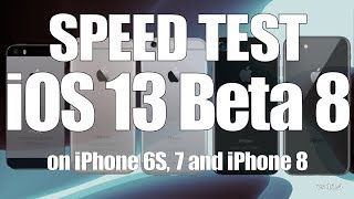 Speed Test : iOS 13 Beta 8 / Public Beta 7 versus iOS 12.4 (Build 17A5572a)