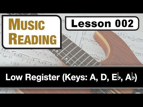 MUSIC READING 002: Low Register (Keys: A, D, Eb, Ab)