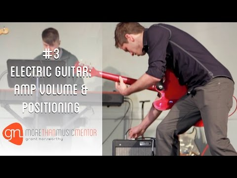 #3 Electric Guitar: Amp Volume & Positioning