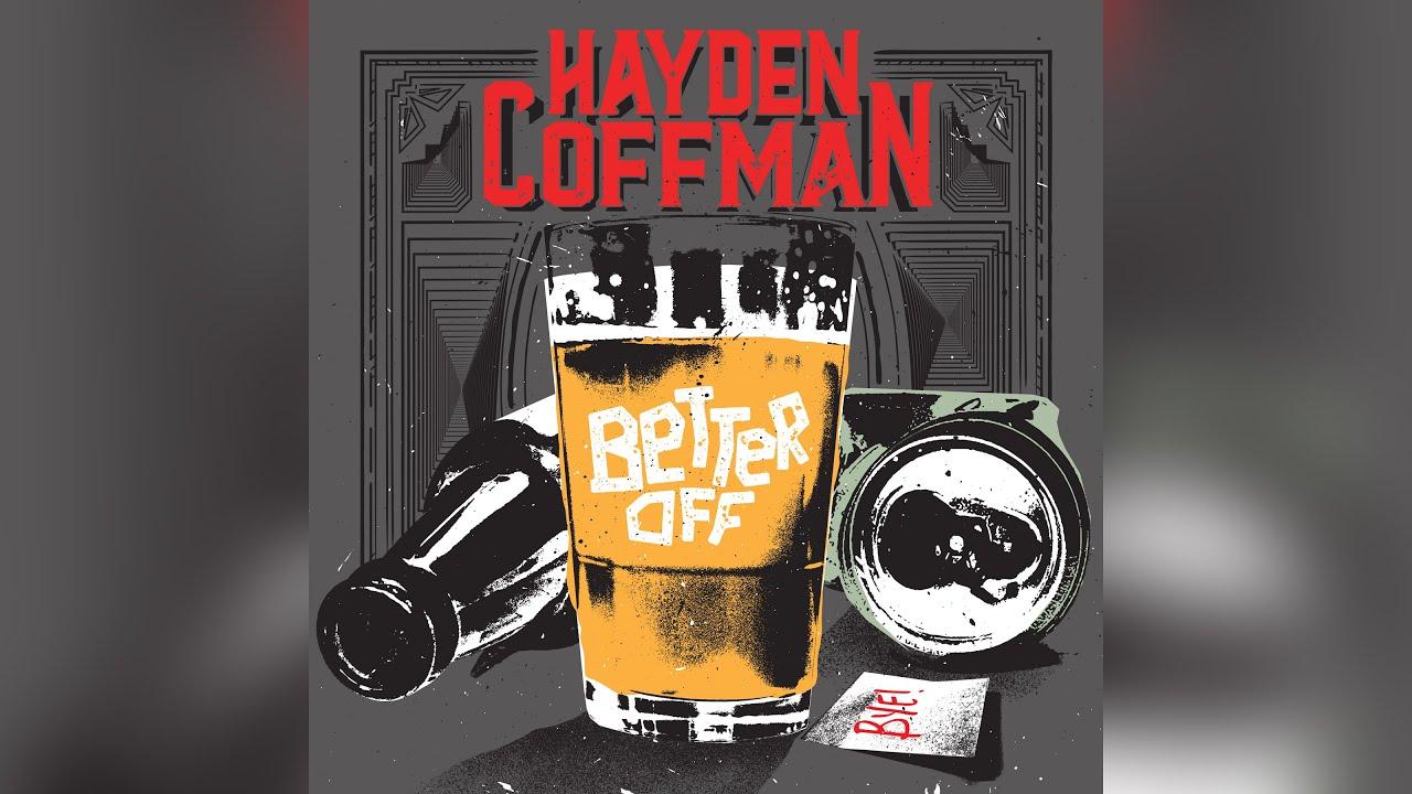 Hayden Coffman - Better Off (Official Audio)
