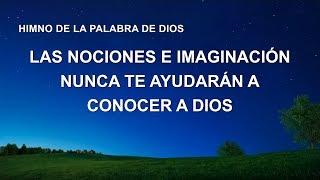 Canción cristiana | Las nociones e imaginación nunca te ayudarán a conocer a Dios