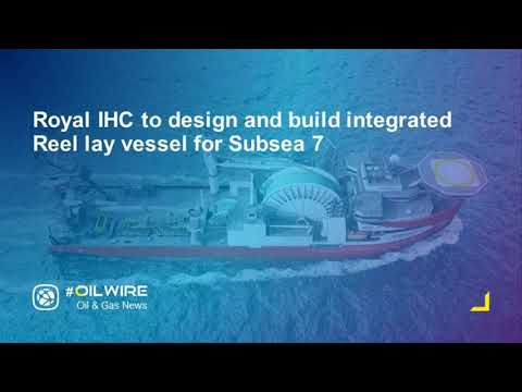 Royal IHC to design and build integrated Reel lay vessel for Subsea 7