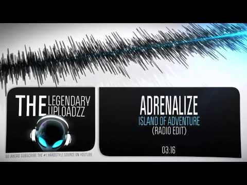 Adrenalize - Island Of Adventure (Wish Outdoor Anthem 2014) (Radio Edit) [HQ + HD]