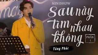 Tăng Phúc - Minishow Sau Này Tìm Nhau Không (Pt.1) | Live at Mây Lang Thang - 22/11/2020