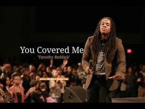 YOU COVERED ME TIMOTHY REDDICK By...