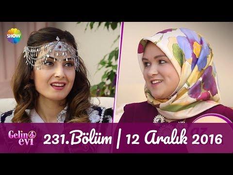 Gelin Evi 231.Bölüm | 12 Aralık 2016