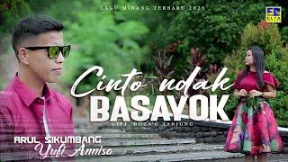 ARUL SIKUMBANG ft YUFI ANNISA - CINTO NDAK BASAYOK [Official Music Vido] Lagu Minang Terbaru 2020