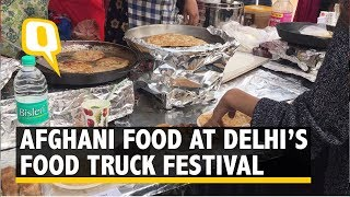Magic of Afghani flavours in Delhi's Food Truck Festival | The Quint
