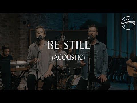 Be Still Acoustic  Hillsong Worship