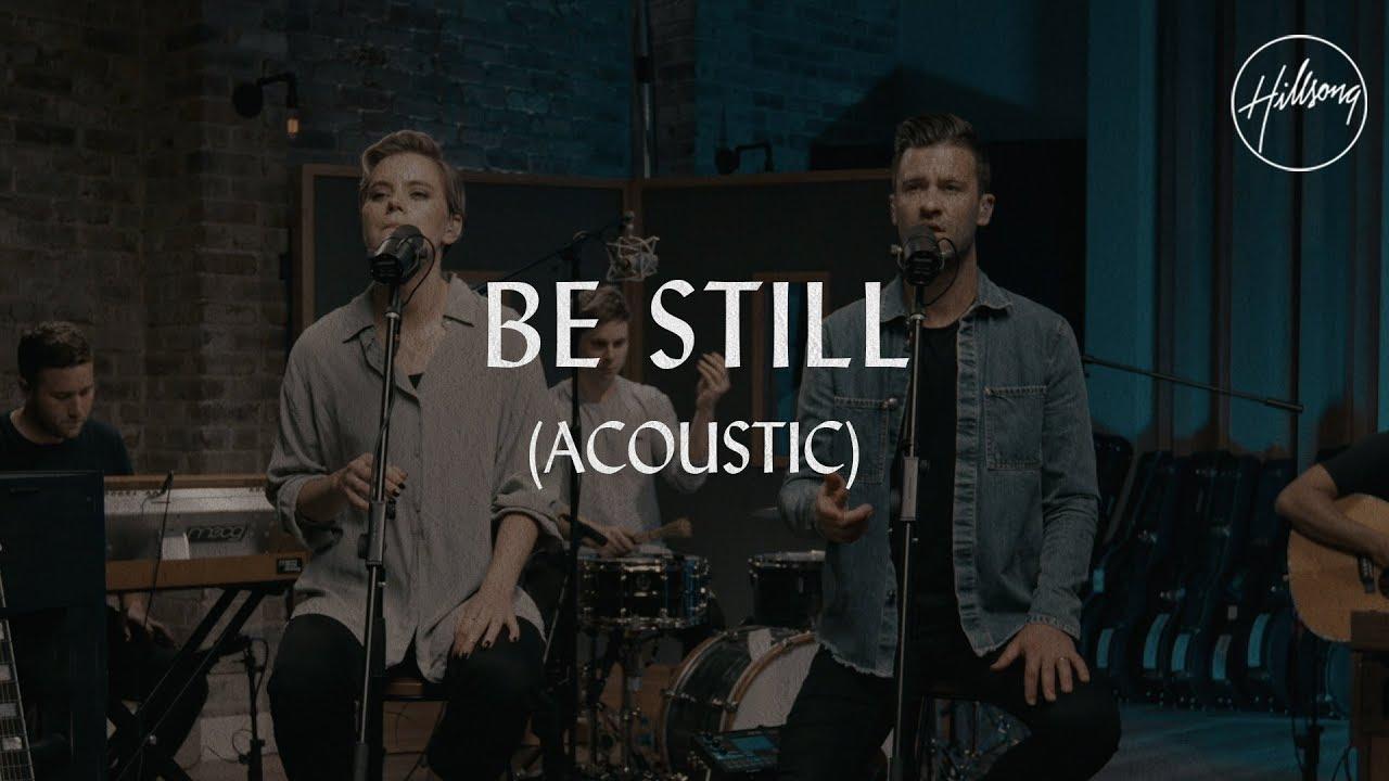 Be Still (Acoustic) - Hillsong Worship