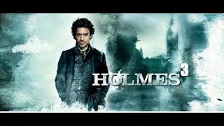 Шерлок Холмс 3 2020 Sherlock Holmes 3  The Last Investigation