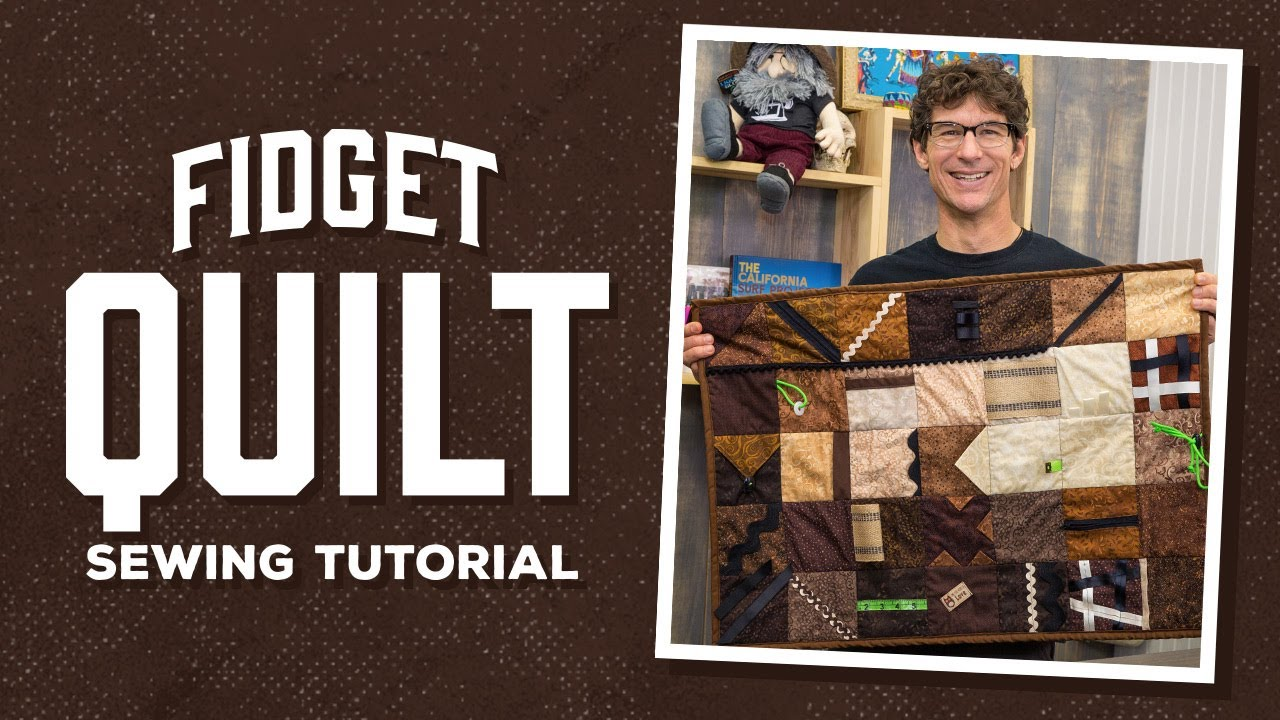 Make A Fidget Quilt With Rob
