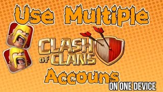 How to play multiple clash of clans accounts in one device easy way 2017