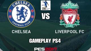 PES 2017 GAMEPLAY PS4 ( CHELSEA VS LIVERPOOL )  PREMIER LEAGUE | بيس 2017