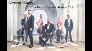 Northern Madrigal  - Musica Ficta Copenhagen