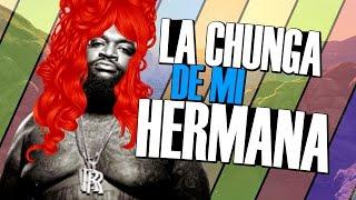 LA CHUNGA DE MI HERMANA Y SU AMIGA LA TONTA #178